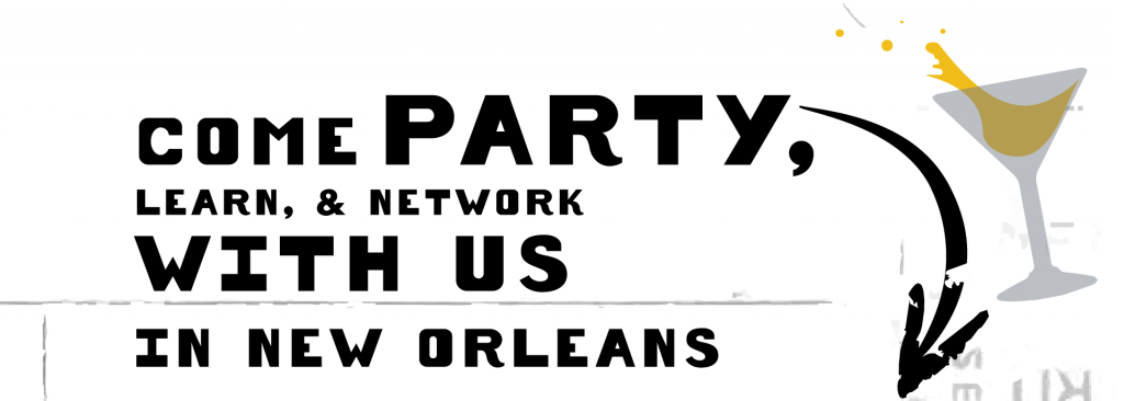 Come Party, Learn, and Network with Us in New Orleans